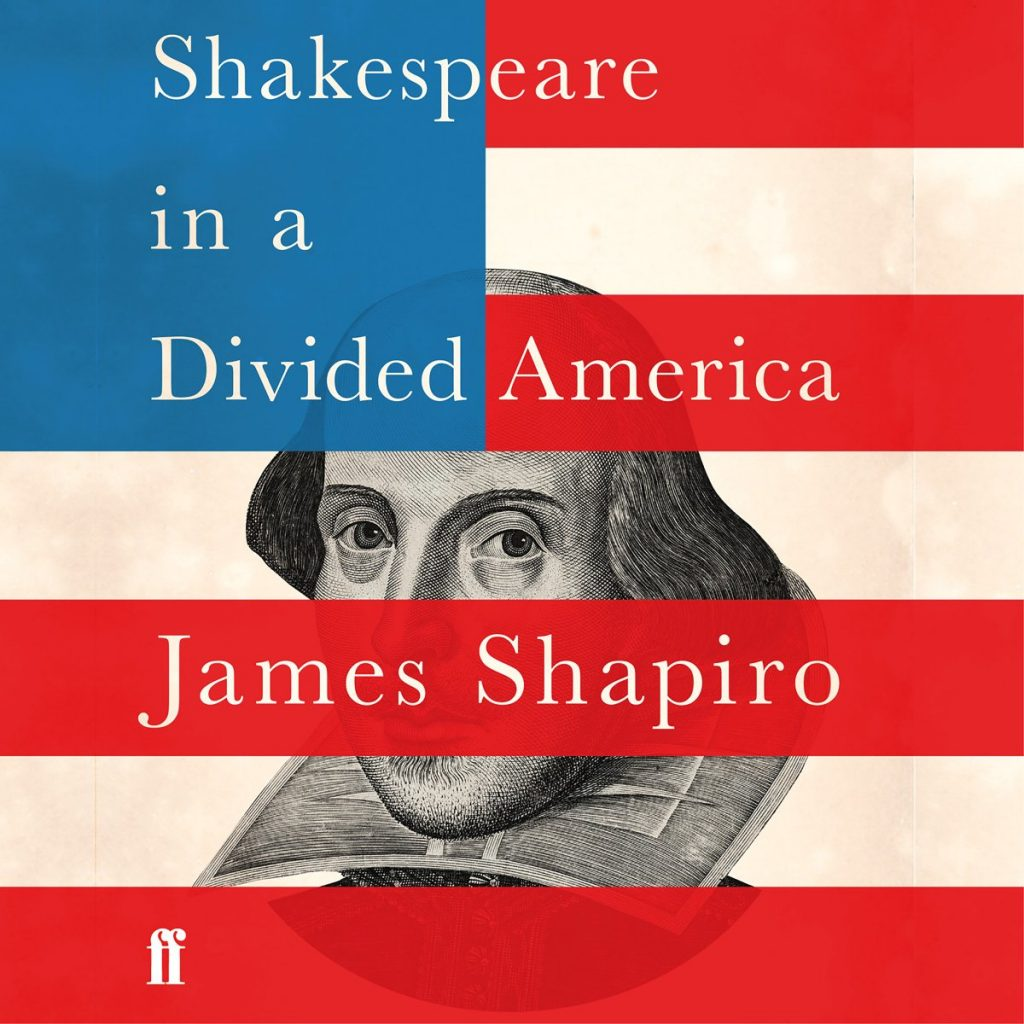 Shakespeare in a Divided America - James Shapiro